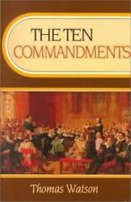 The Ten Commandments (Body of Practical Divinity): By Thomas Watson