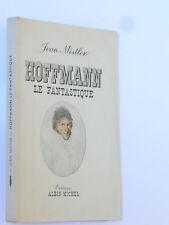 MISTLER Jean Hoffmann le fantastique Albin Michel 50 Bamberg Biographie Théâtre
