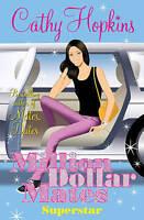 Hopkins, Cathy, Million Dollar Mates: Super Star, Very Good Book