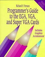 Programmer's Guide to the EGA, VGA, and Super VGA Cards (3rd Edition) Ferraro,