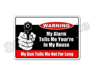 """*Aluminum* My Alarm Tells Me You're In My House  8"""" x 12""""  Metal Novelty Sign NS"""