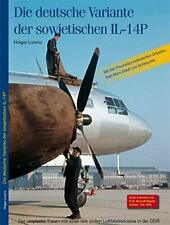 Die deutsche Variante der sowjetischen IL-14P Geschichte Fotos Buch Historie NEU