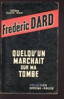 Frédéric DARD EO San-Antonio 1963 Fleuve Noir Quelqu'un marchait sur ma tombe