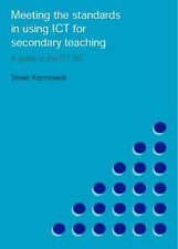 Meeting the Standards in Using ICT for Secondary Teaching: A Guide to the ITTNC
