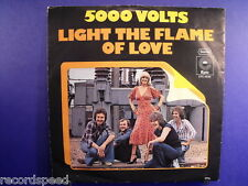 """★★ 7"""" - 5000 VOLTS - Light The Flame Of Love"""