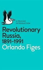 Revolutionary Russia, 1891-1991: A Pelican Introduction by Orlando Figes...