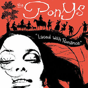 Laced with Romance by The Ponys (Chicago)  CD  NEW & SEALED   CD1085
