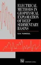 Electrical Methods in Geophysical Exploration of Deep Sedimentary Basins by...