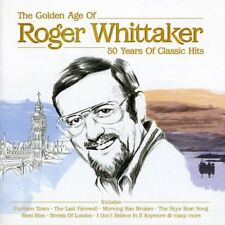ROGER WHITTAKER ( NEW SEALED CD ) THE GOLDEN AGE OF: 50 YEARS OF CLASSIC HITS