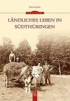 Ländliches Leben in Südthüringen Geschichte Bildband Bilder Buch Fotos Archiv AK
