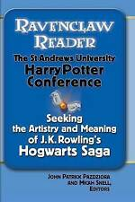 Ravenclaw Reader: Seeking the Meaning and Artistry of J.K. Rowling's Hogwarts Sa