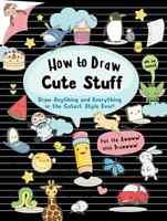 How to Draw Cute Stuff ' Nguyen, Angela