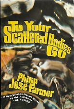 Farmer, Philip José. To Your Scattered Bodies Go. First. beautiful copy in d.j.