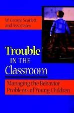 Trouble in the Classroom: Managing the Behavior Problems of Young Children (Joss