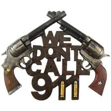 Western Pistol Gun Bullets WE DON'T CALL 911 Wall Sign Plaque - Cowboy Country