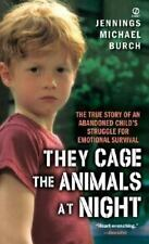 They Cage the Animals at Night: The True Story of an Abandoned Child's Struggle