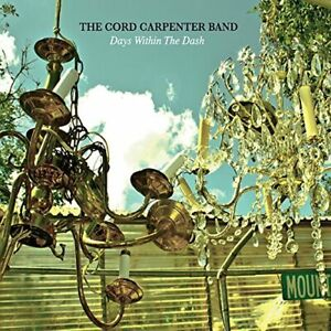 The Cord Carpenter Band-Days Within the Dash (US IMPORT) CD NEW