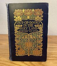 OUT-OF-DOORS IN THE HOLY LAND by Henry Van Dyke ~ HB w/Ornate Cover~ c. Nov.1908