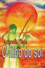 O Filho Do Sol by Antonella Yllana (2014, Paperback)