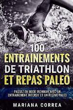 100 ENTRAINEMENTS de TRIATHLON et REPAS PALEO : PASSEZ en MODE IRONMAN AVEC...