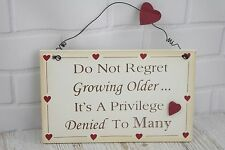 Plaque Do Not Regret Growing Older It's a Privilege Denied to Many Sign F1422c