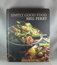 Simply Good Food By Neil Perry - Signed Edition Hardcover
