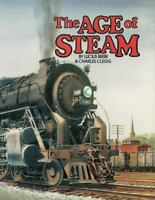 Age of Steam : A Classic Album of American Railroading Hardcover Lucius Beebe
