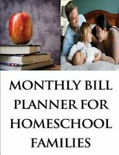 Monthly Bill Planner for Homeschool Families by Pat Steele (2015, Paperback)