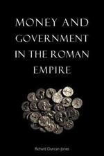 Money and Government in the Roman Empire by Richard Duncan-Jones (1998,...