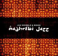 Jah Wobble and MoMo Project - Maghrebi Jazz [CD]