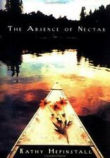 The Absence of Nectar by Kathy Hepinstall (2001, Hardcover)