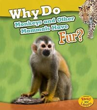 Animal Body Coverings: Why Do Monkeys and Other Mammals Have Fur? by Holly.