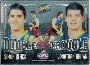 SELECT AFL 2009.PINNACLE DOUBLE/TROUBLE.#.1 SIMON BLACK /JONATHAN BROWN.SEE SCAN