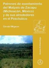 PATRONES DE ASENTAMIENTO DEL MALPAIS DE ZACAPU (MICHOACAN, MEXICO) Y DE SUS ALRE