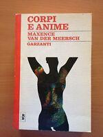 Corpi e anime - Maxence van der Meersch - Garzanti 3218