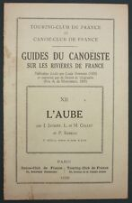 GUIDES DU CANOEISTE RIVIERES : L'AUBE - 1938 - COTE D'OR MARNE - TCF / CANOE