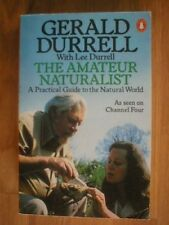 The Amateur Naturalist: A Practical Guide to the Natural World,Gerald Durrell,