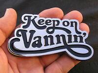 KEEP ON VANNIN' Car Emblem Black Vanners Vanning Community Badge Van Caravan