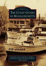 Images of America: The Coast Guard in Massachusetts by Donald J. Cann and...