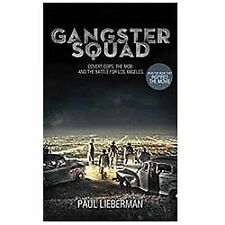 Gangster Squad: Covert Cops the Mob and the Battle for Los Angeles By Lieberman