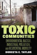 Toxic Communities : Environmental Racism, Industrial Pollution, and Residenti...