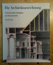 Die Architekturzeichnung Vom barocken Idealplan zur Axonometrie Klotz, Heinrich,
