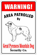 *Aluminum* Warning Area Patrolled By Great Pyrenees Mountain Dog 8X12 Metal Sign