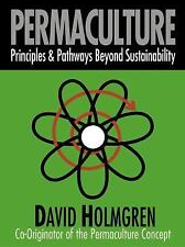 Permaculture: Principles and Pathways Beyond Sustainability by David Holmgren.