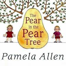 Pear In The Pear Tree The by Pamela Allen - Paperback Book