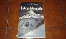 JAMES ULLMAN LA GRANDE CONQUETE I ED. ARTHAUD 1948 MOUNTAIN CLIMBING