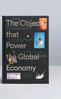 Quartz: The Objects That Power the Global Economy New