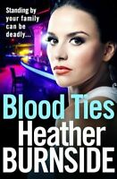 Blood Ties by Heather Burnside 9781789541496 | Brand New | Free UK Shipping
