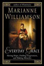 Everyday Grace : Having Hope, Finding Forgiveness - Marianne Williamson - HC,VG