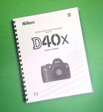LASER PRINTED Nikon D40X Camera 139 Page Owners Manual Guide